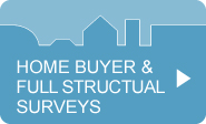 Home Buyer and Full   Structural Surveys